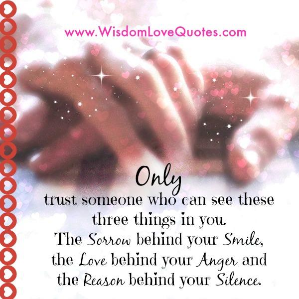 Only trust someone who can see Three things in you