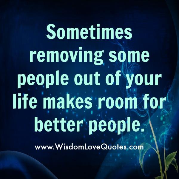 Removing some people out of your life