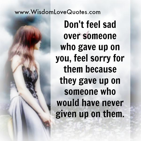 When someone gave up on you