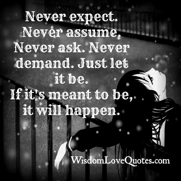 If it's meant to be it will happen