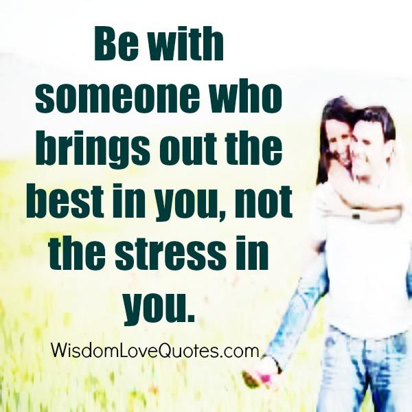 Someone who brings out the stress in you