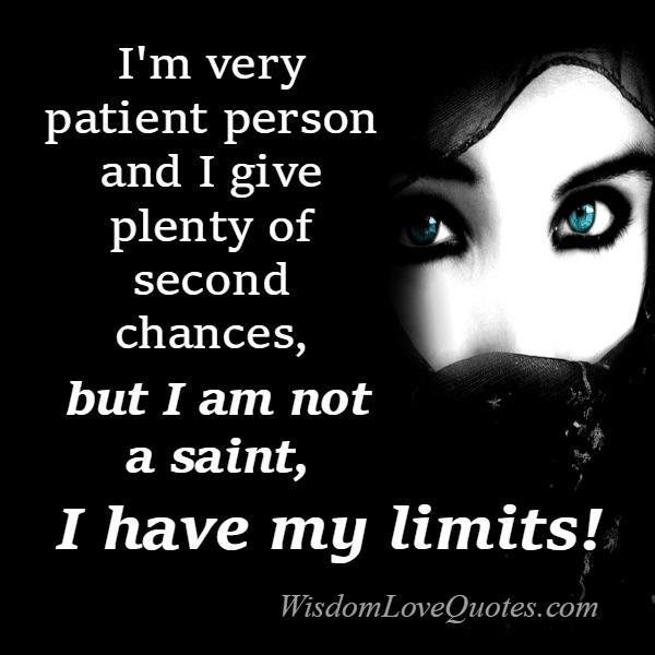 I am not saint, I have my limits