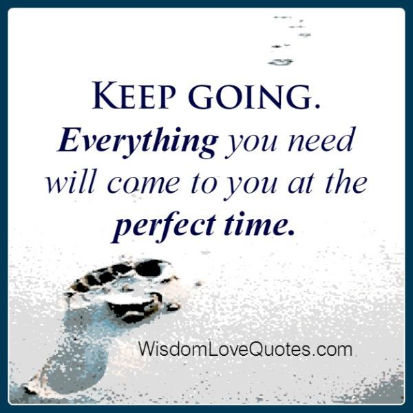 Keep going! Everything you need will come at you