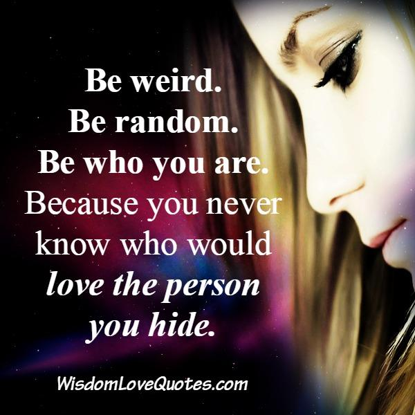 You never know who would love the person you are hiding