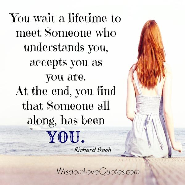 You wait a lifetime to meet someone who understands you