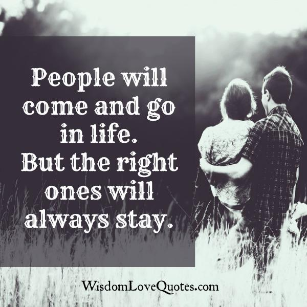 People will come & go in life