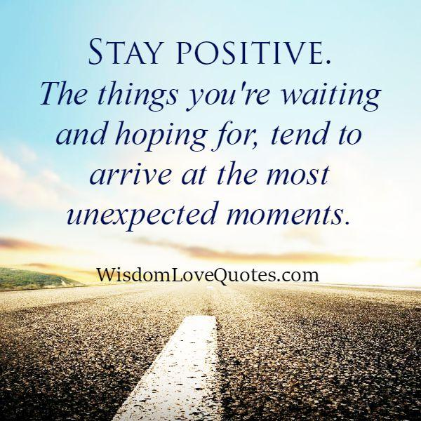 The things you are waiting & hoping for
