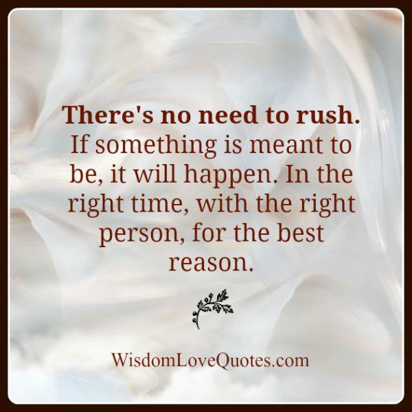 Things happen in the right time, person & for the best reason
