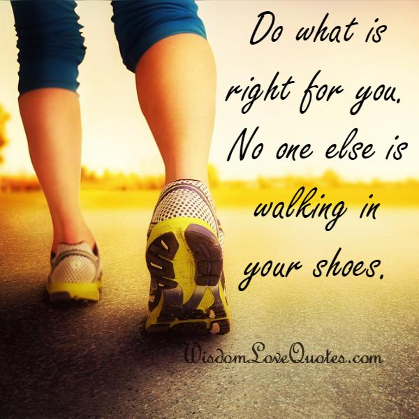 Do what is right for you