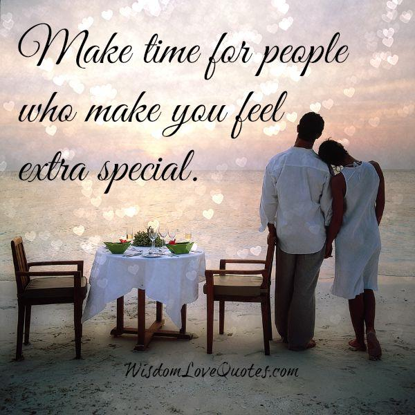 Make time for people who make you feel extra special