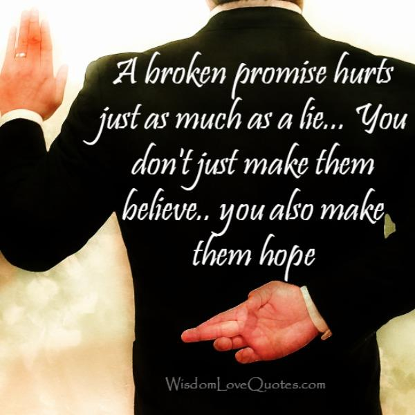 A broken promise hurts