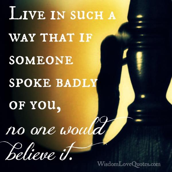 If someone spoke badly of you