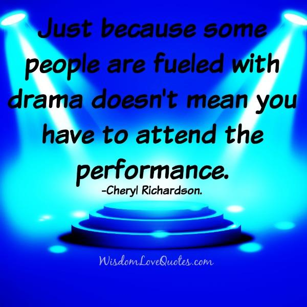 Some people are fueled with drama