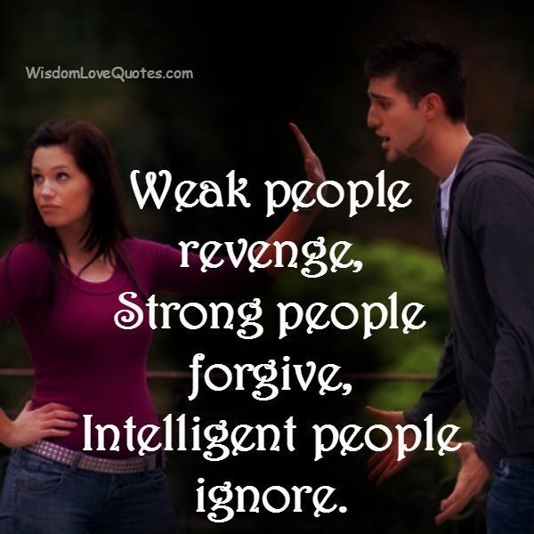 Weak people revenge