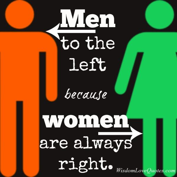 Women are always right