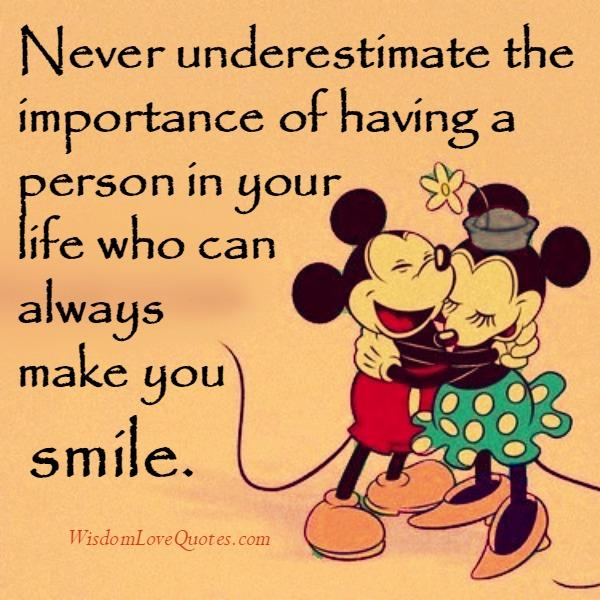 Never underestimate the importance of having a person in your life