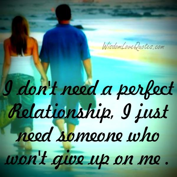 We don't need a perfect relationship