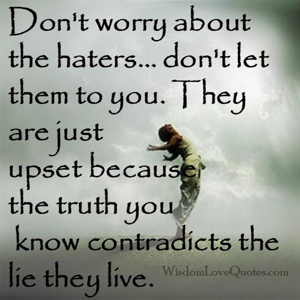 Don't worry about the haters in your life