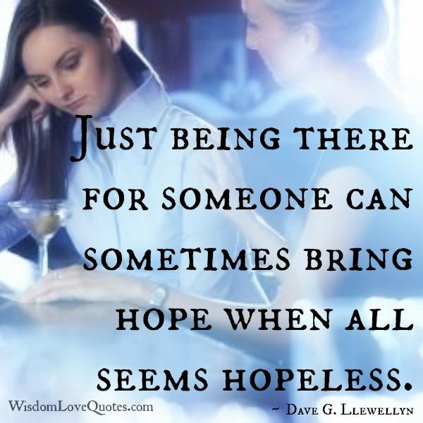 Just being there for someone - Wisdom Love Quotes