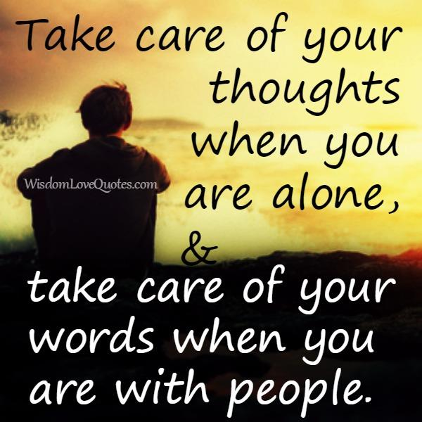 Take care of your words when you are with people