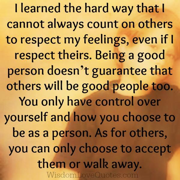 You can only choose to accept people or walk away