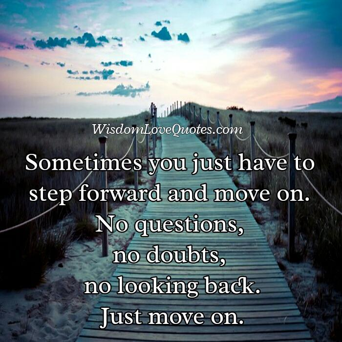 Quotes About Moving Forward In Life And Not Looking Back Rytir