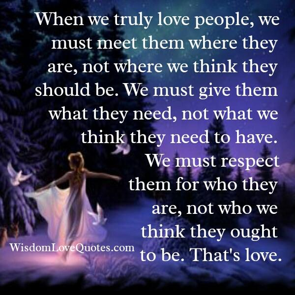 When we truly love people