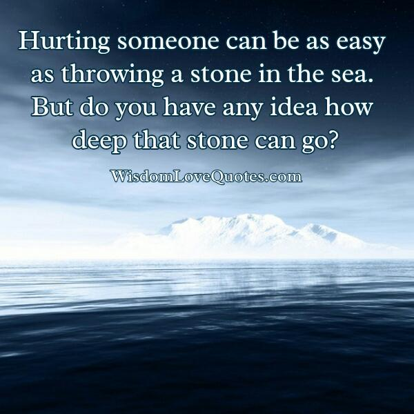 Hurting someone can be easy