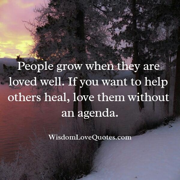 Love people without an agenda