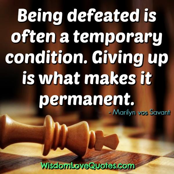 Being defeated is a temporary condition