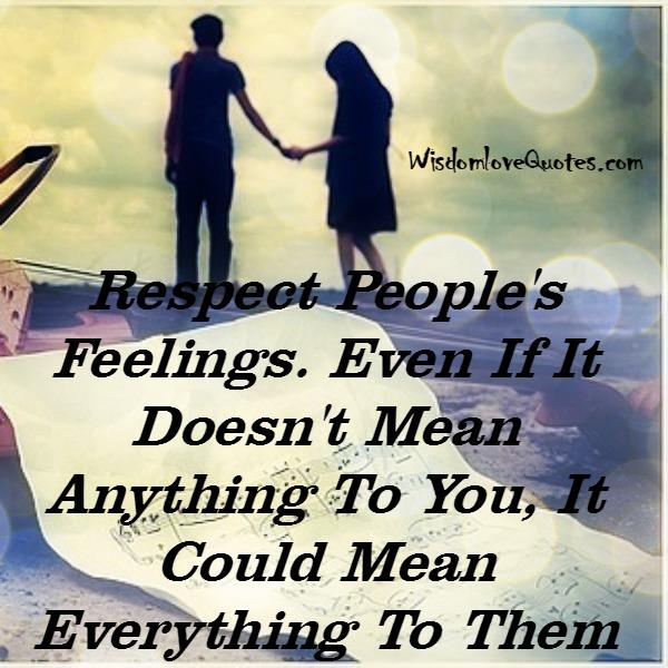 Respect People's Feelings – Wisdom Love Quotes