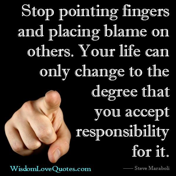 Stop pointing fingers & placing blame on others