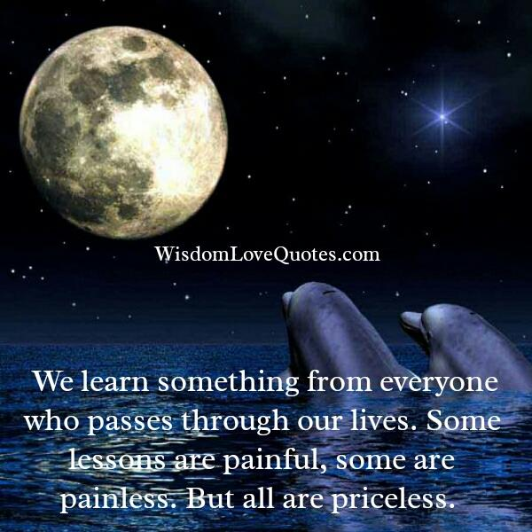 We learn something from everyone in our life