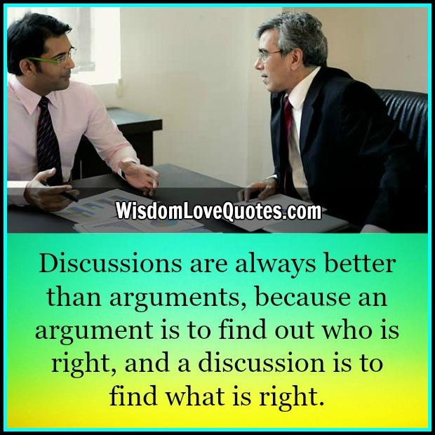 Discussions are always better than arguments