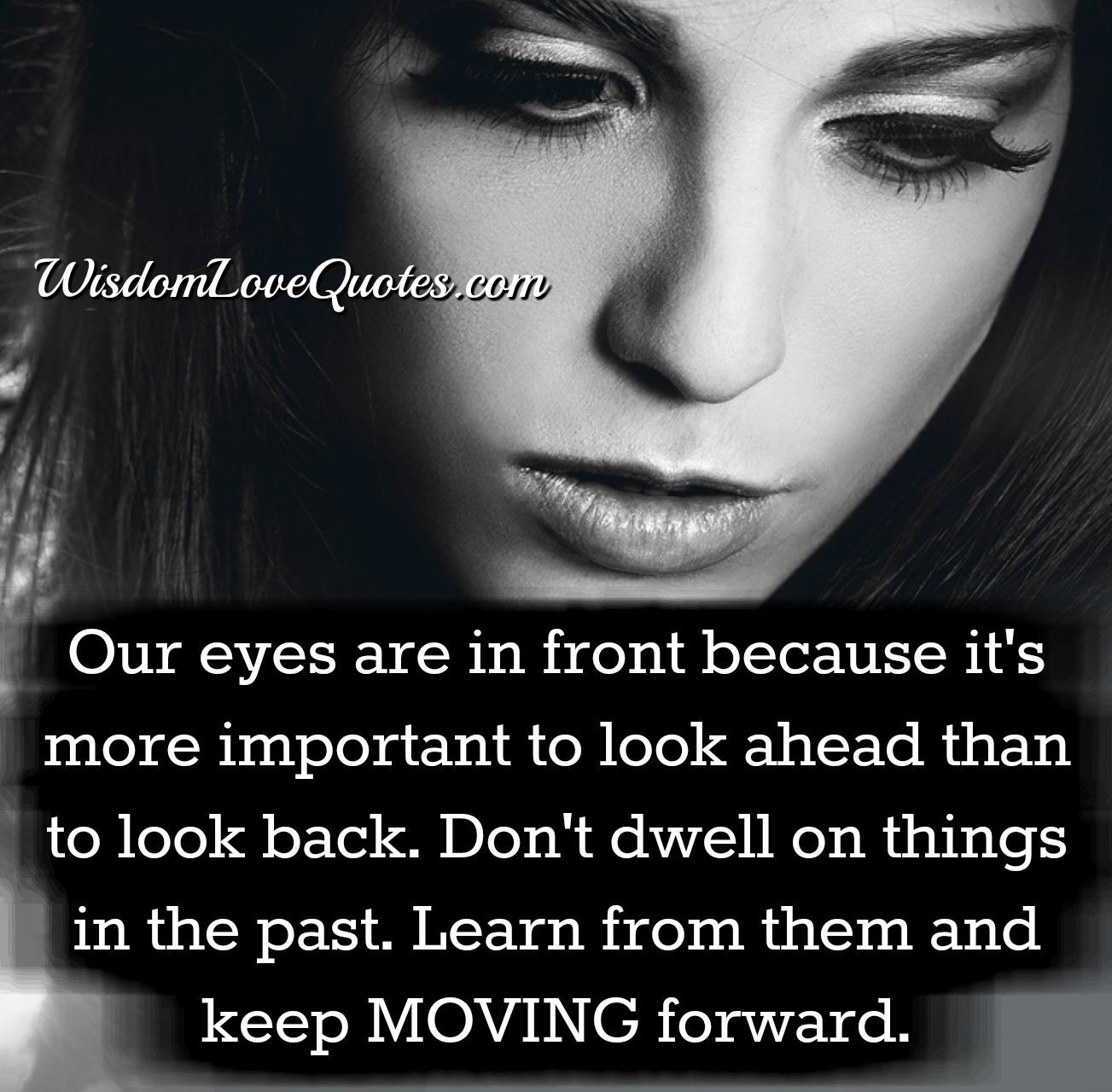 Don't dwell on things in the past
