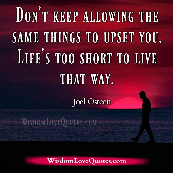 Don't keep allowing the same things to upset you