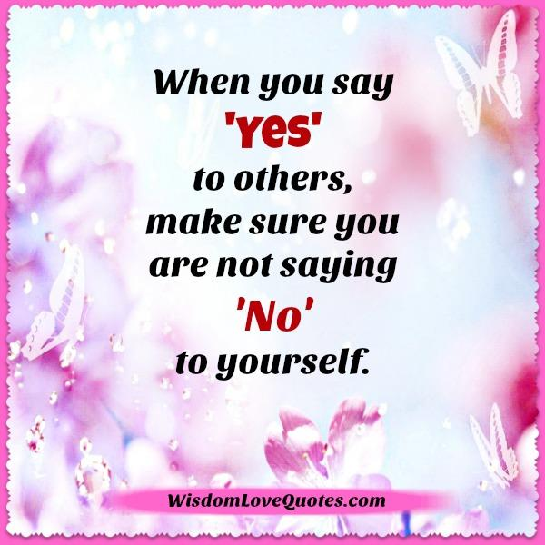 When you say YES to others