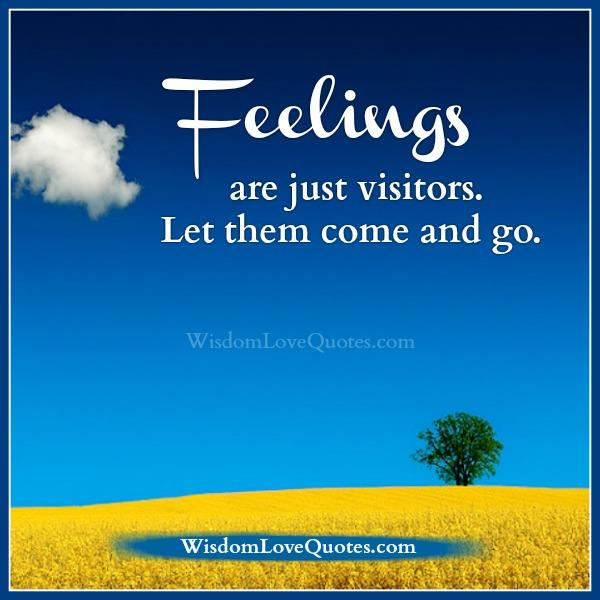 feelings-are-just-visitors-let-them-come-go