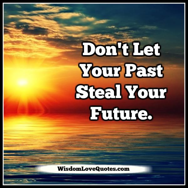 dont-let-your-past-steal-your-future